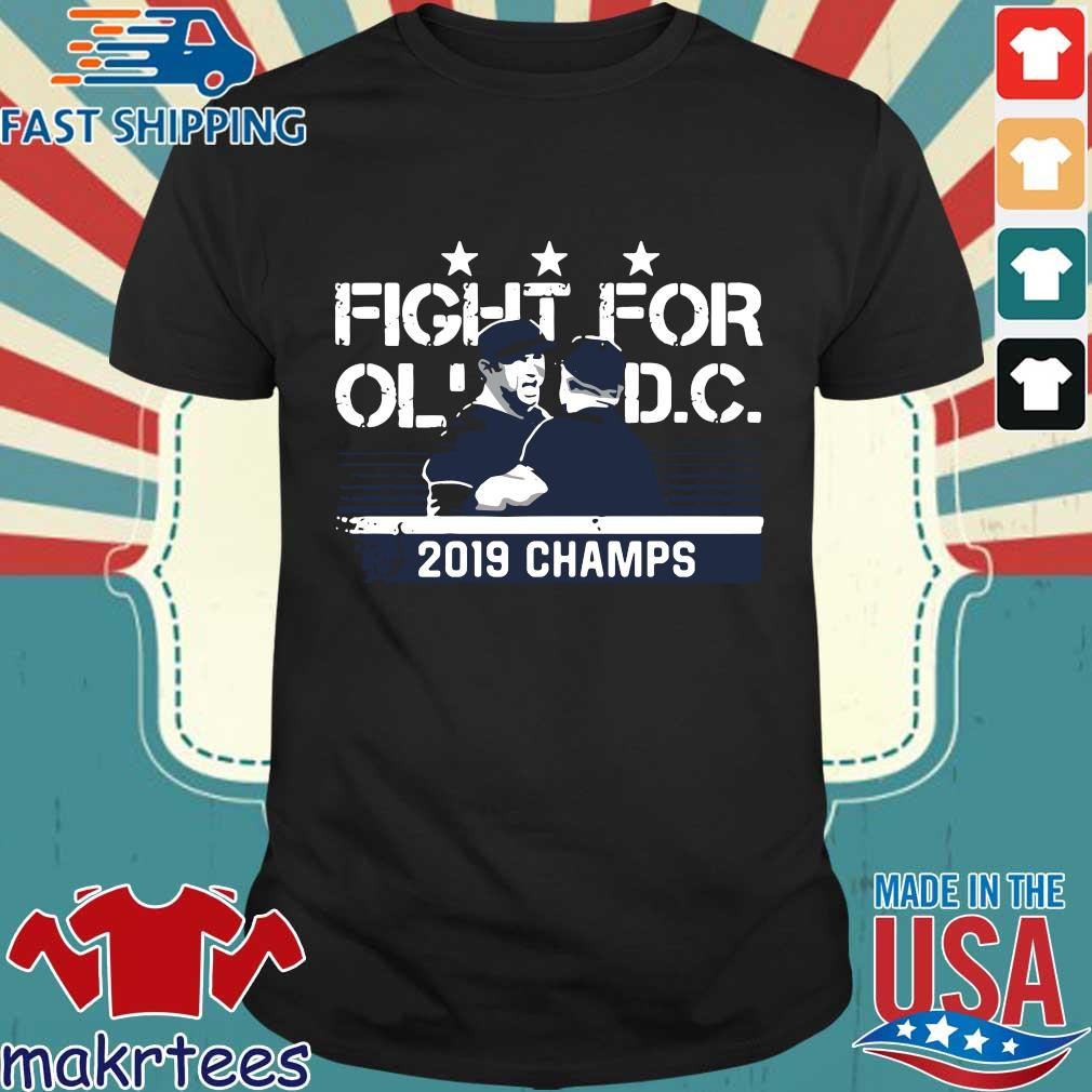 Nationals Fight For Ol Dc 2019 Champs Shirt