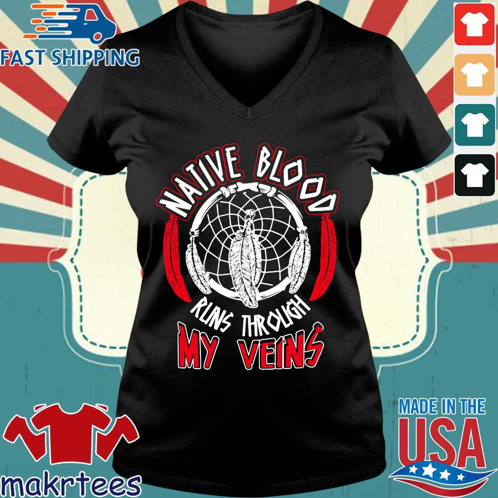 Native Blood Runs Through My Veins Shirts Ladies V-neck den