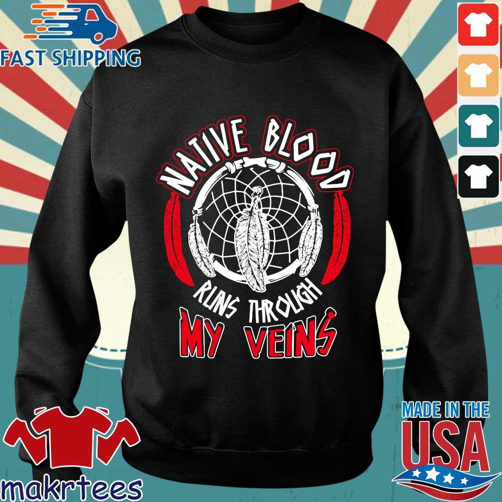 Native Blood Runs Through My Veins Shirts Sweater den