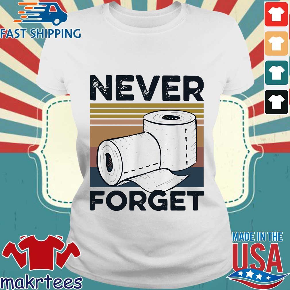 Never Forget Toilet Paper Vintage Shirt Ladies trang