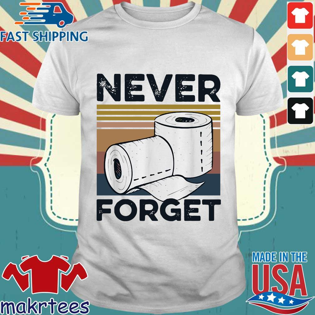Never Forget Toilet Paper Vintage Shirt