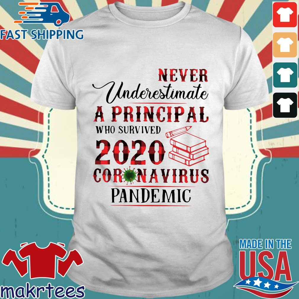 Never Underestimate A Principal Who Survived 2020 Corona Virus Pandemic Shirt