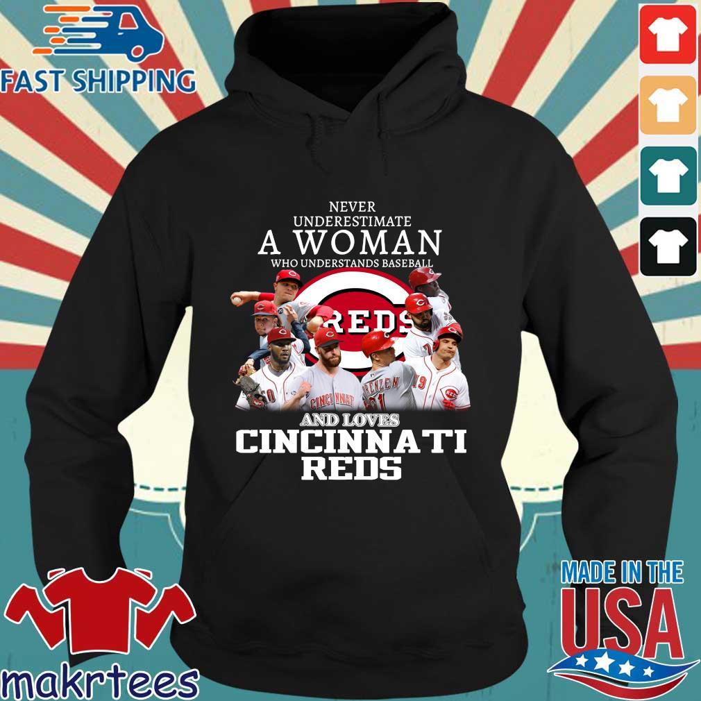 Never Underestimate A Woman Who Understands Baseball And Loves Cincinnati Reds Shirt Hoodie den