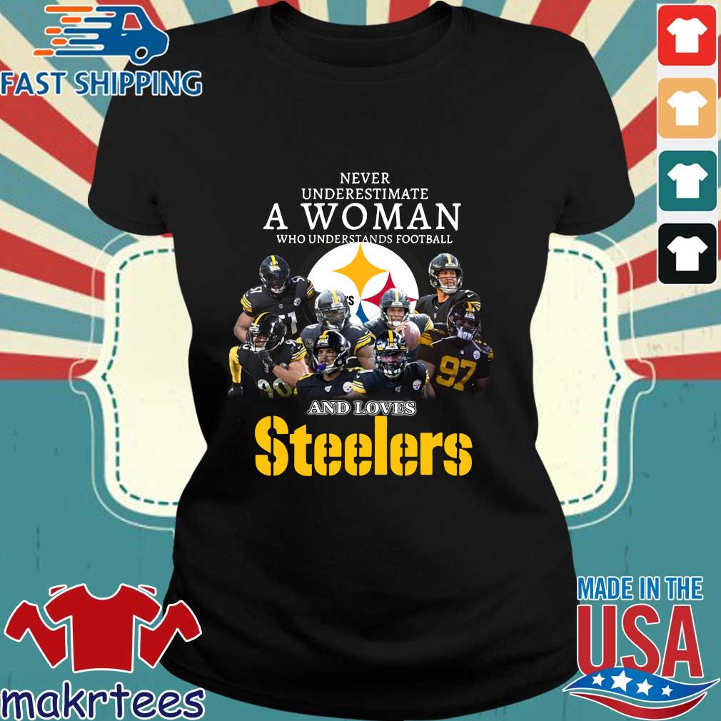 Never Underestimate A Woman Who Understands Football And Loves Pittsburgh Steelers Shirt Ladies den
