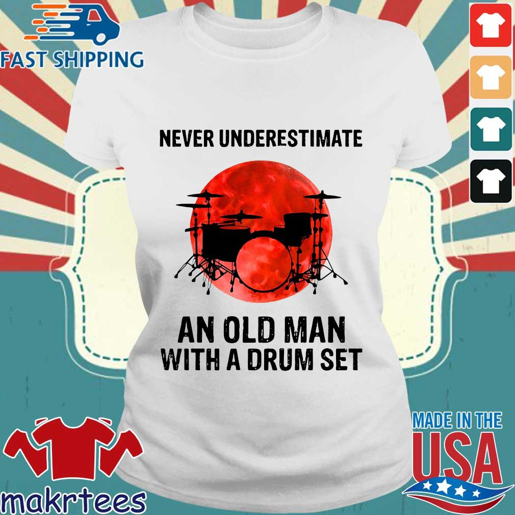 Never Underestimate An Old Man With A Drum Set Sunset Shirt Ladies trang