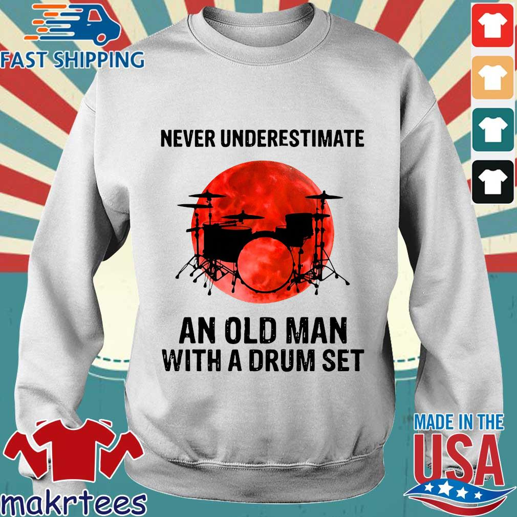 Never Underestimate An Old Man With A Drum Set Sunset Shirt Sweater trang