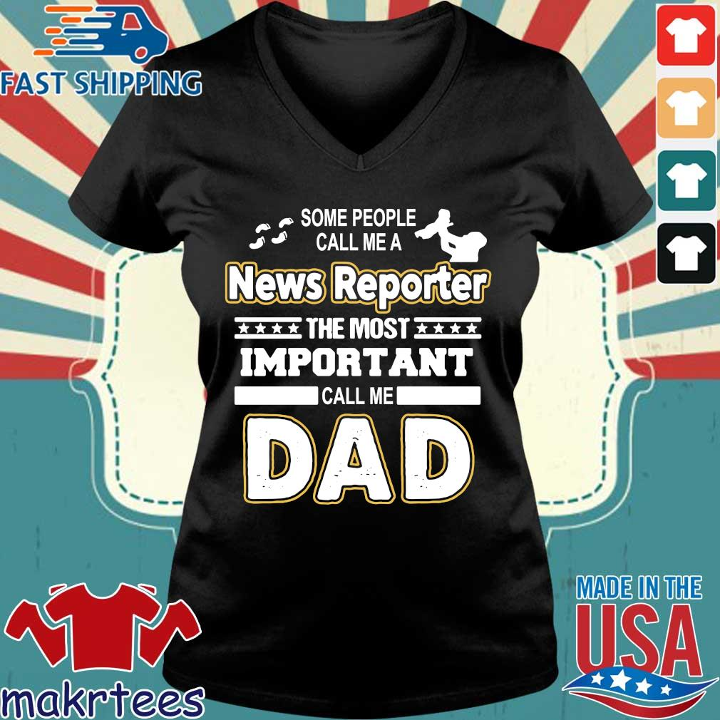 News Reporter The Most Important Call Me Dad Shirt Ladies V-neck den