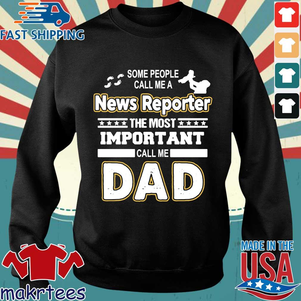 News Reporter The Most Important Call Me Dad Shirt Sweater den