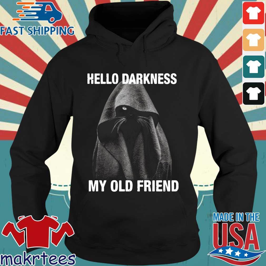 Nice Black Cat Hello Darkness My Old Friend Shirt Hoodie den