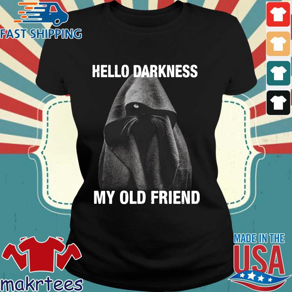 Nice Black Cat Hello Darkness My Old Friend Shirt Ladies den