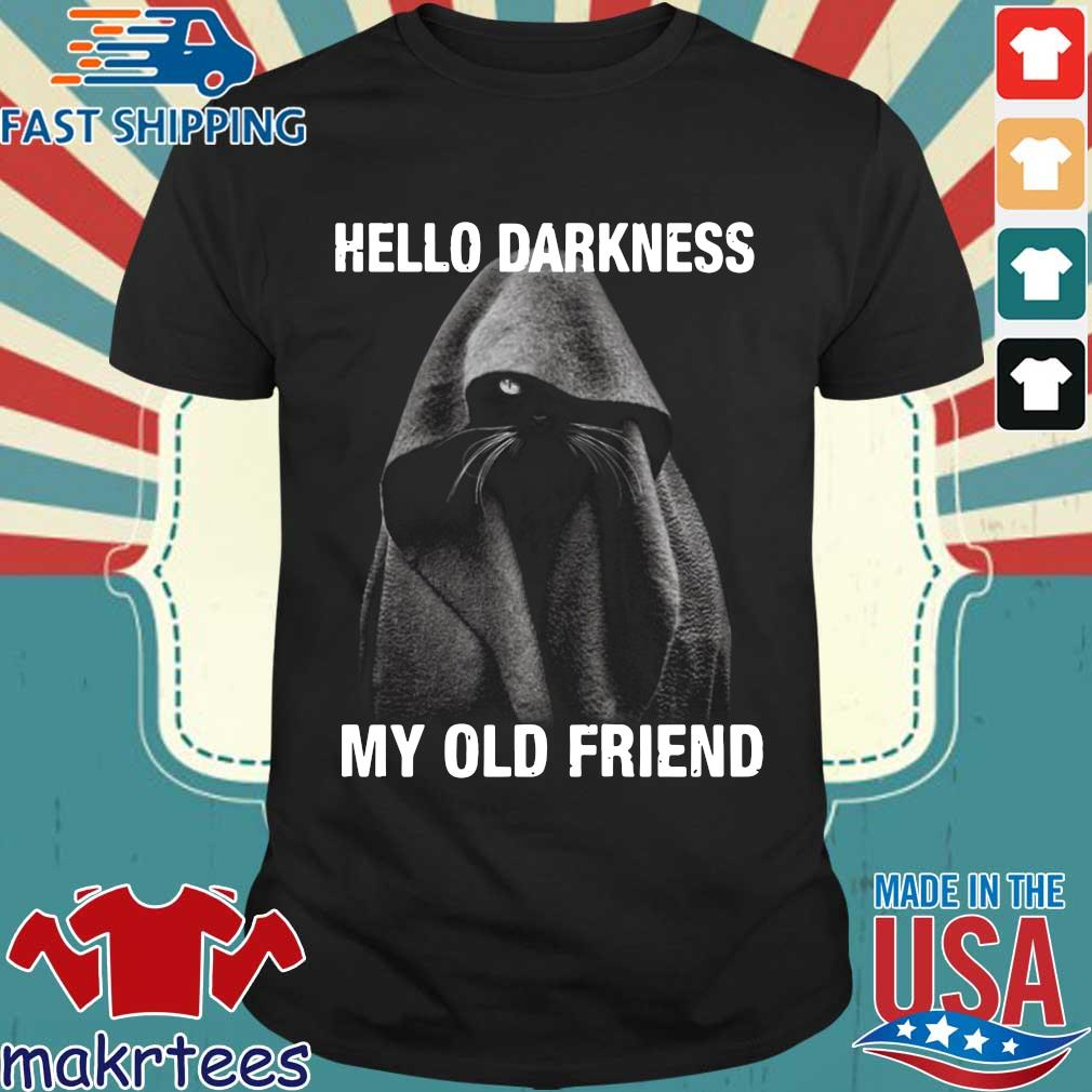 Nice Black Cat Hello Darkness My Old Friend Shirt