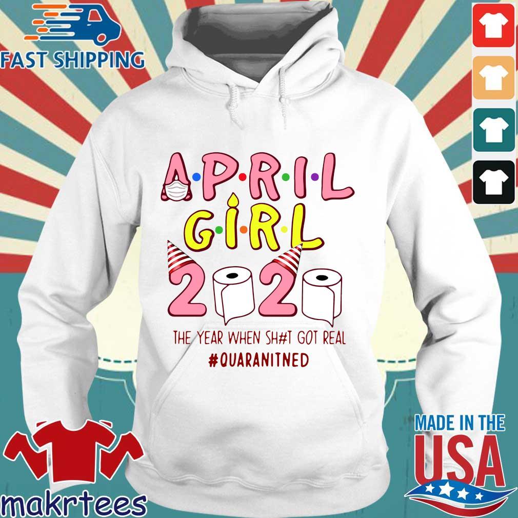Ninomax April Girls Birthday The Year When Shot Got Real Quarantined Tee Shirt Hoodie trang