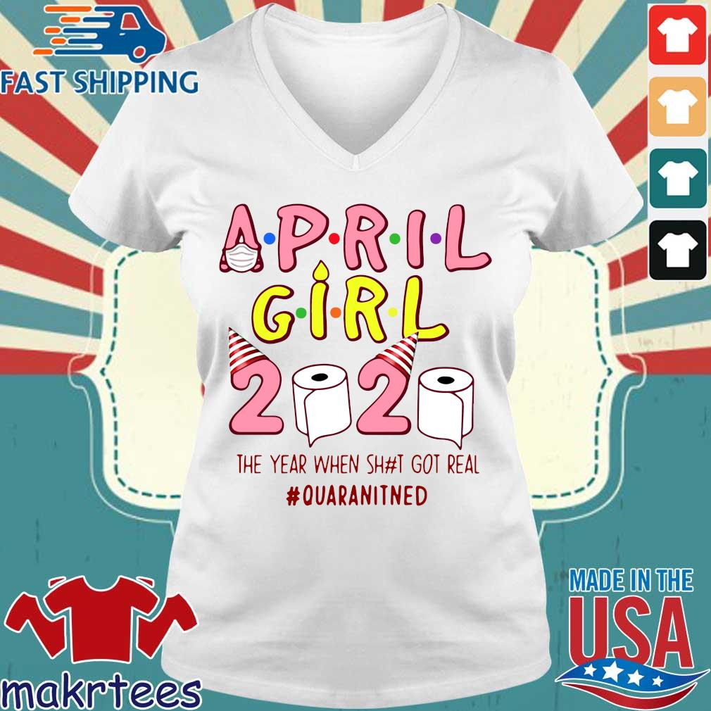 Ninomax April Girls Birthday The Year When Shot Got Real Quarantined Tee Shirt Ladies V-neck trang