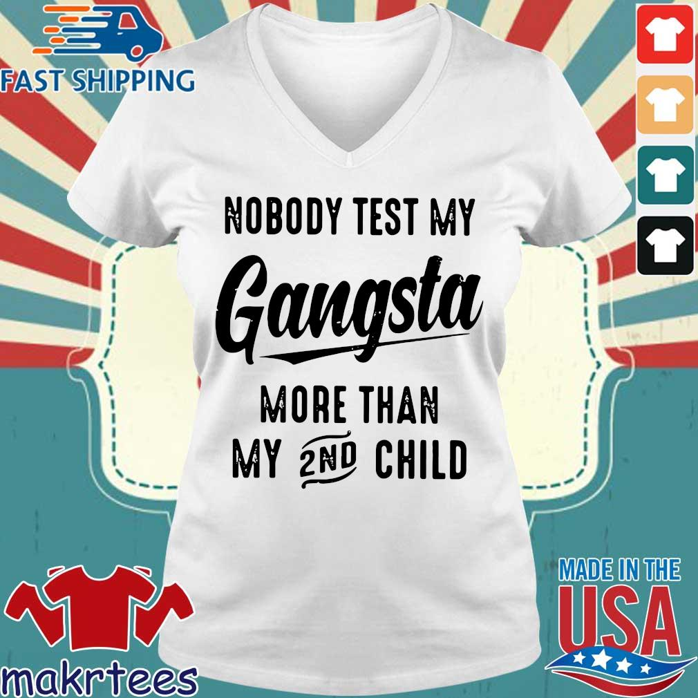Nobody Test My Gangstar 2nd Shirt Ladies V-neck trang