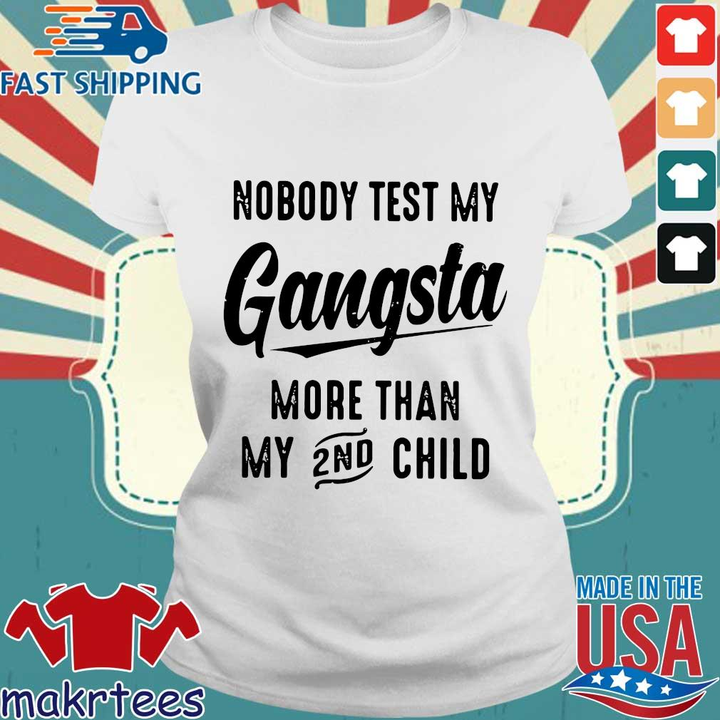 Nobody Test My Gangstar 2nd Shirt Ladies trang