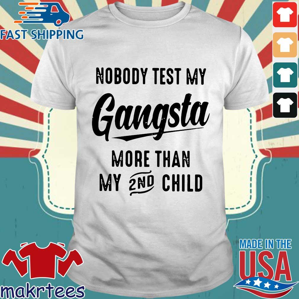 Nobody Test My Gangstar 2nd Shirt