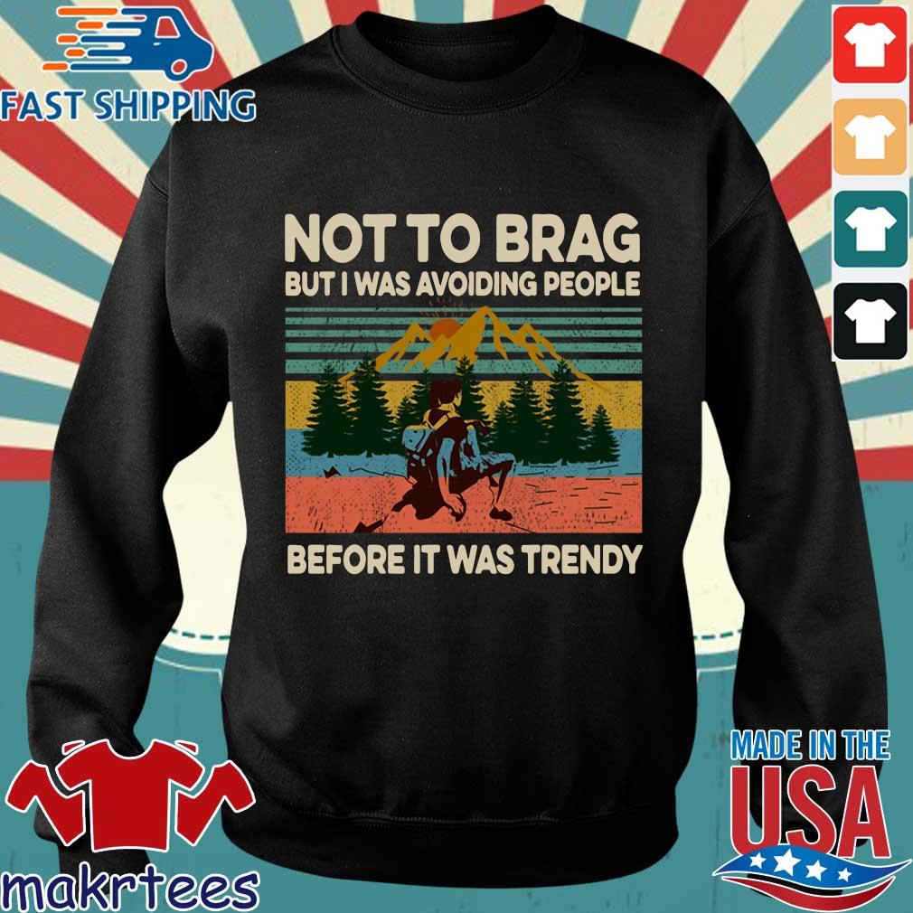 Not To Brag But I Was Avoiding People Before It Was Trendy Vintage Shirt Sweater den