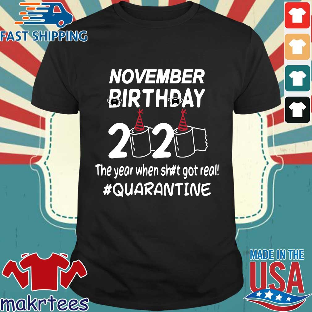 November Birthday 2020 Toilet Paper The Year When Shit Got Real Quarantined Shirt