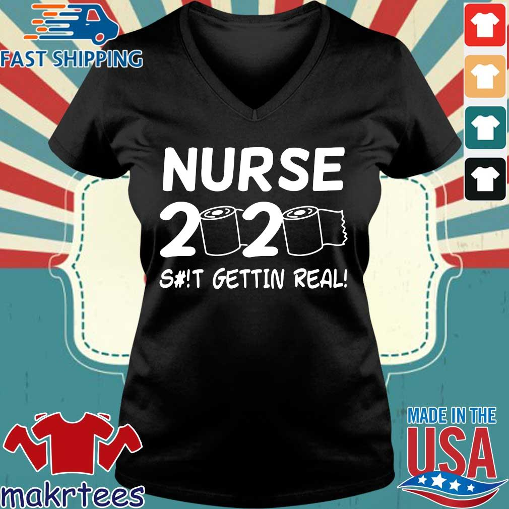 Nurse 2020 Toilet Paper Shit Gettin Real Shirt Ladies V-neck den