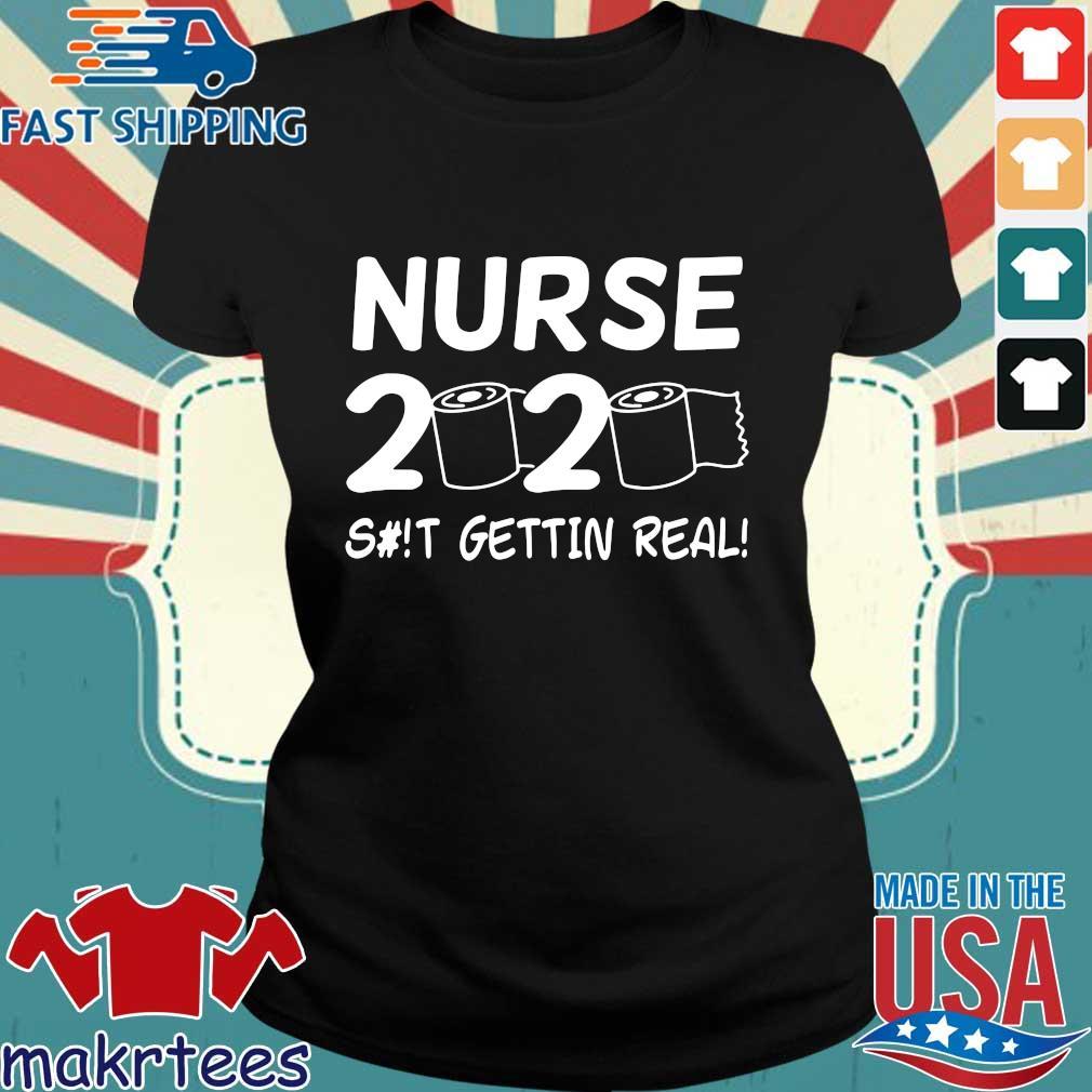 Nurse 2020 Toilet Paper Shit Gettin Real Shirt Ladies den