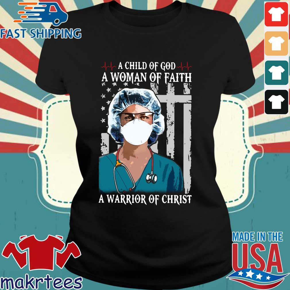 Nurse A Child Of God A Woman Of Faith A Warrior Of Christ Shirt Ladies den