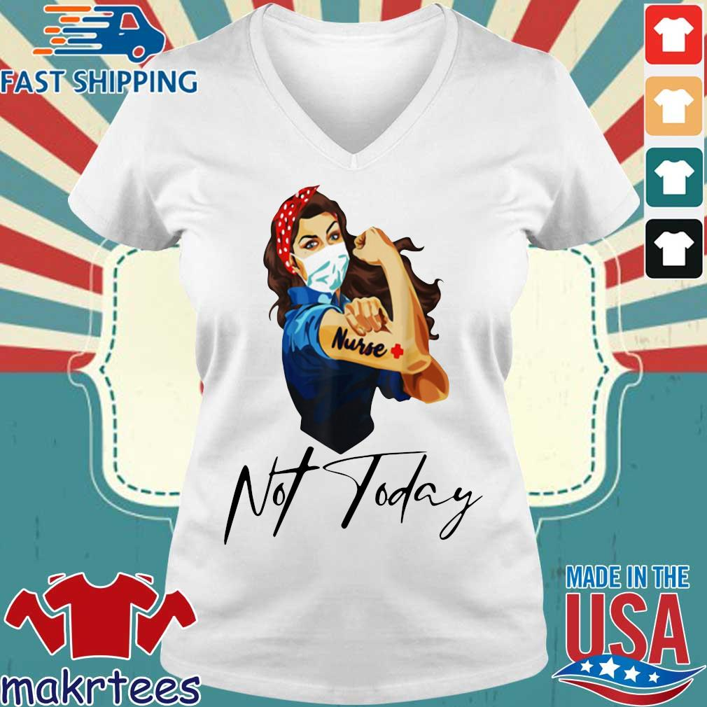 Nurse Strong Tattoos Nurse Not Today Covid-19 Tee Shirts Ladies V-neck trang