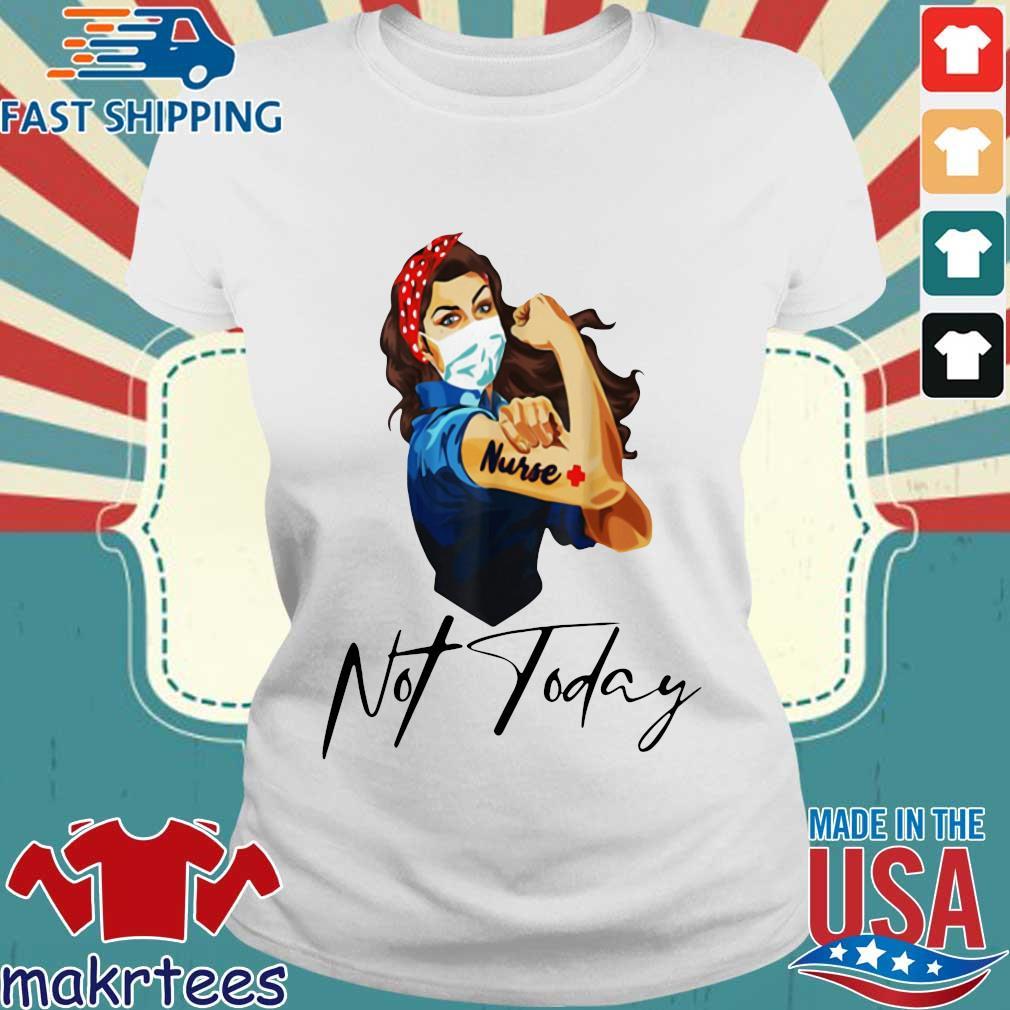 Nurse Strong Tattoos Nurse Not Today Covid-19 Tee Shirts Ladies trang
