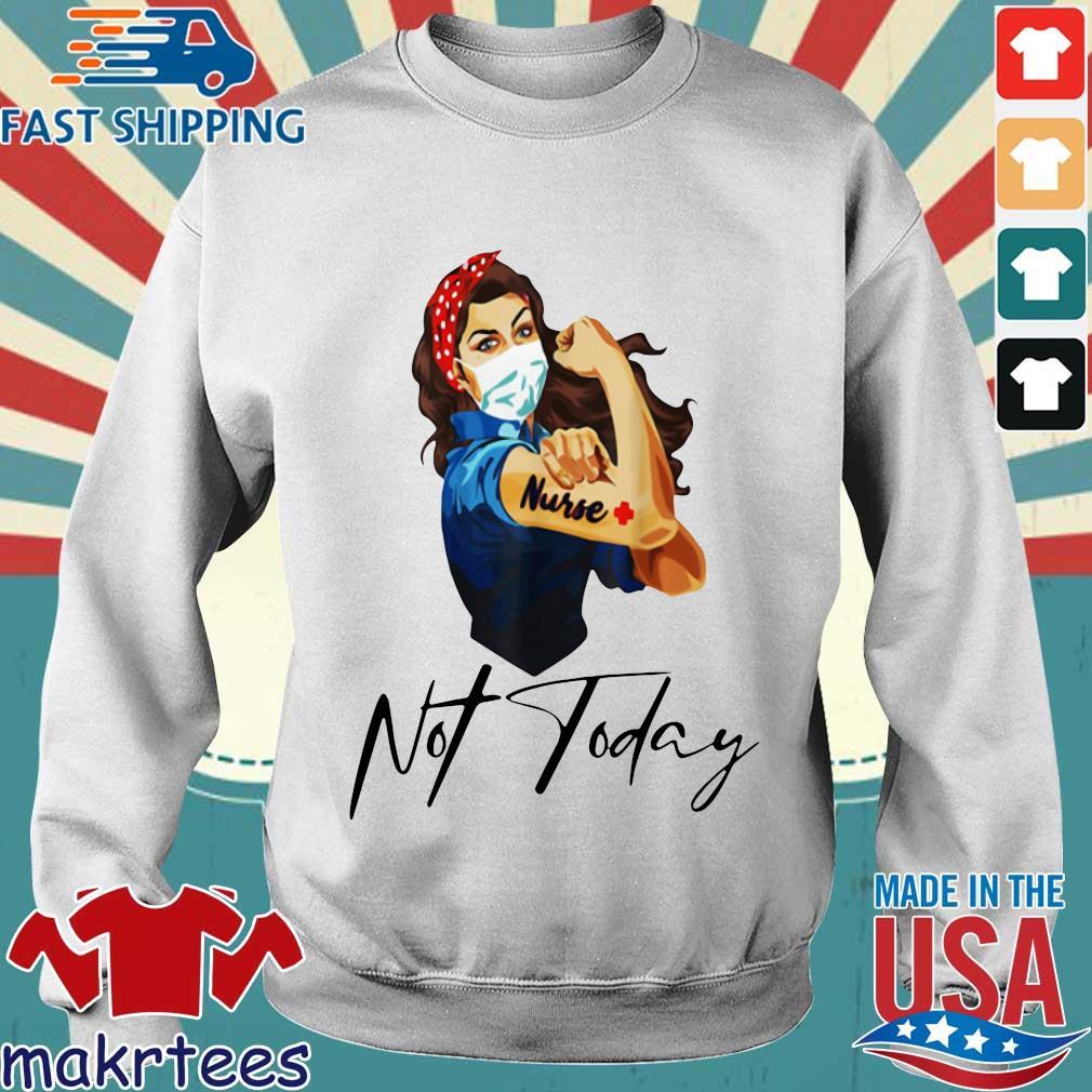 Nurse Strong Tattoos Nurse Not Today Covid-19 Tee Shirts Sweater trang