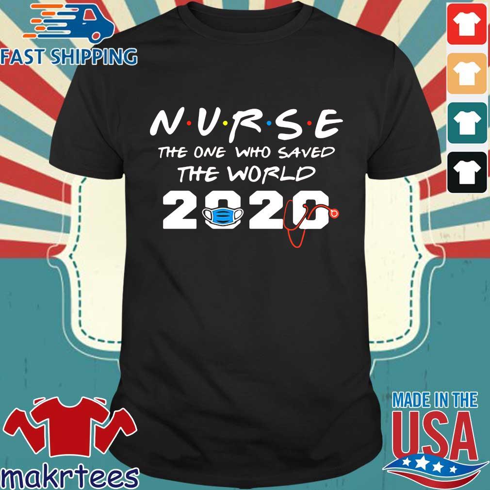 Nurse The One Who Saved The World 2020 Tee Shirts