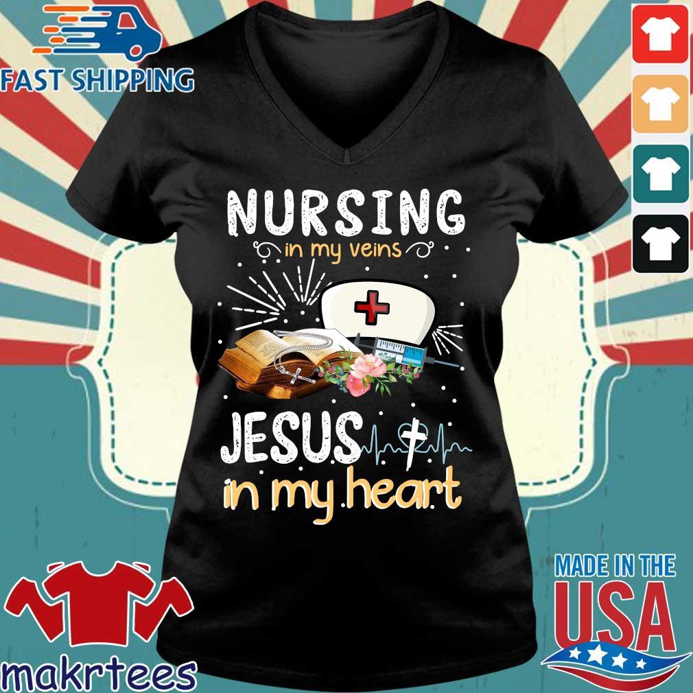 Nursing In My Veins Jesus In My Heart Shirt Ladies V-neck den