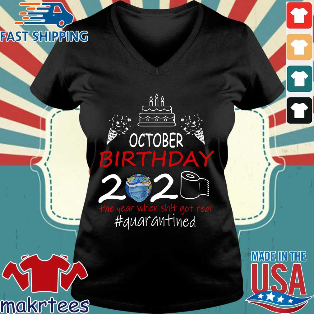 October Birthday 2020 The Year When Shit Got Real Quarantined Earth Shirt Ladies V-neck den