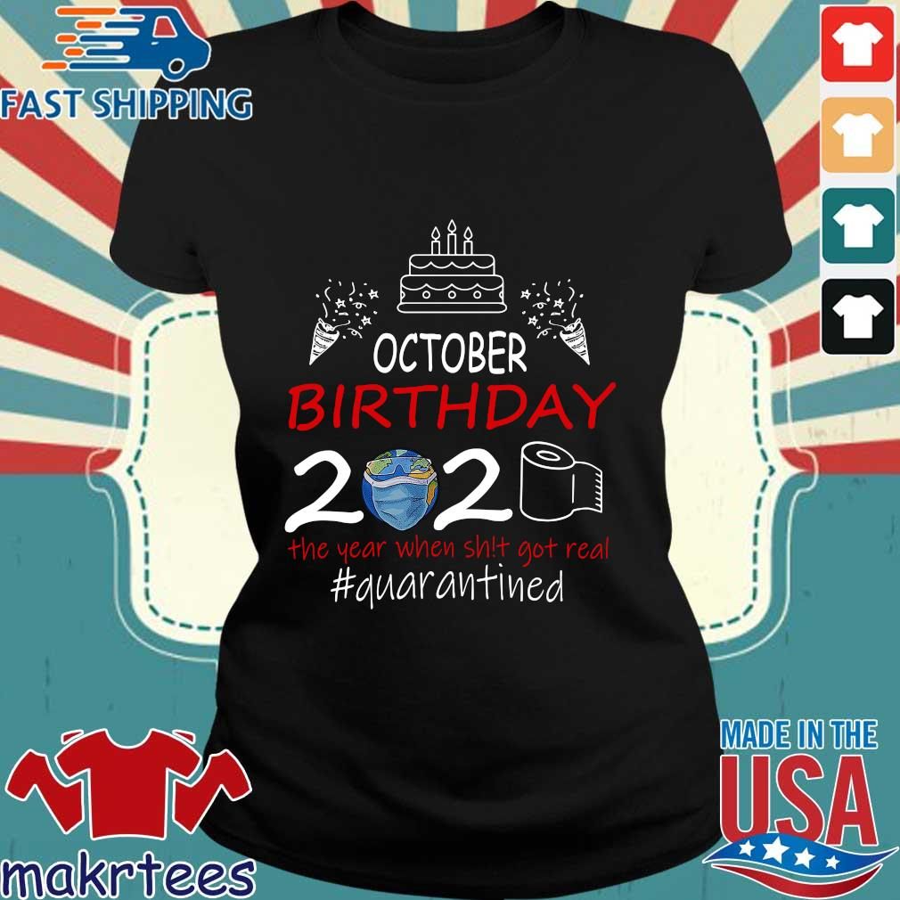 October Birthday 2020 The Year When Shit Got Real Quarantined Earth Shirt Ladies den