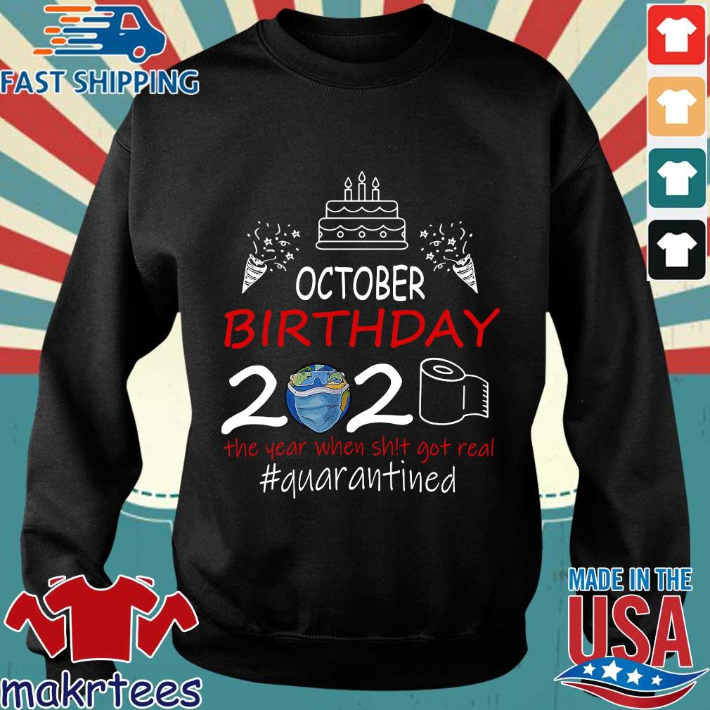 October Birthday 2020 The Year When Shit Got Real Quarantined Earth Shirt Sweater den