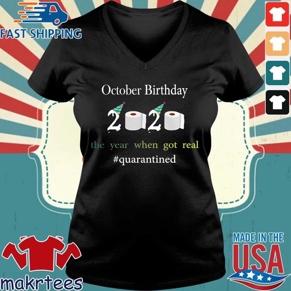 October Birthday The Year When Got Real #quarantined 2020 Shirt Ladies V-neck den