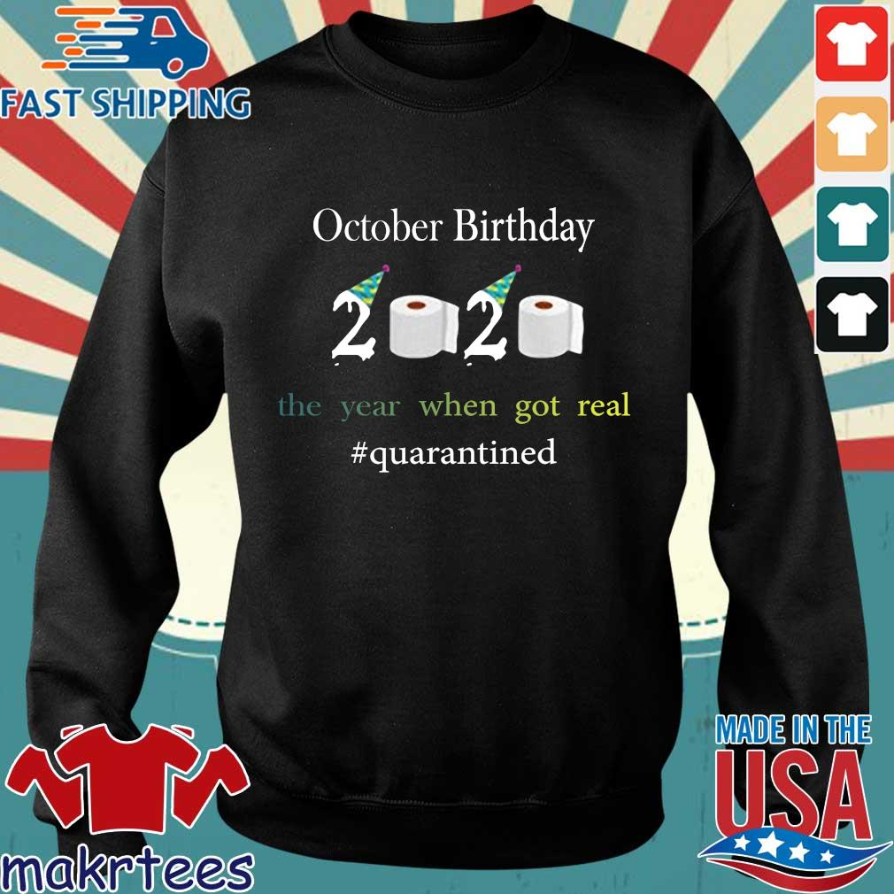 October Birthday The Year When Got Real #quarantined 2020 Shirt Sweater den