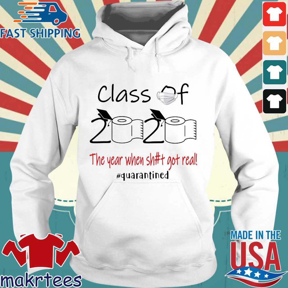 Official Class Of 2020 The Year When Shit Got Real Quarantined Tee Shirt Hoodie trang