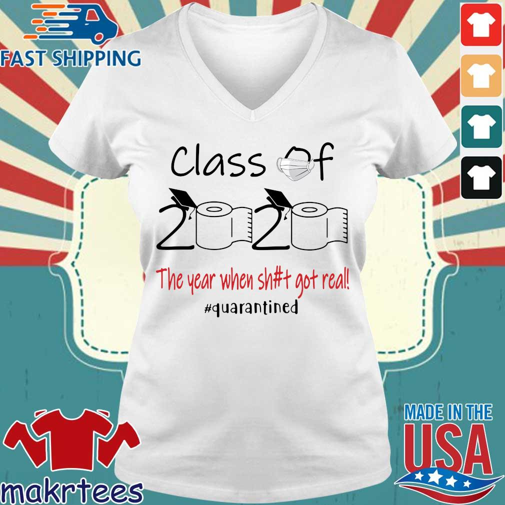 Official Class Of 2020 The Year When Shit Got Real Quarantined Tee Shirt Ladies V-neck trang