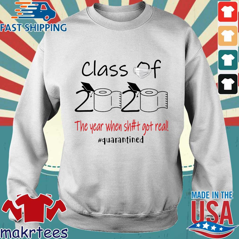 Official Class Of 2020 The Year When Shit Got Real Quarantined Tee Shirt Sweater trang
