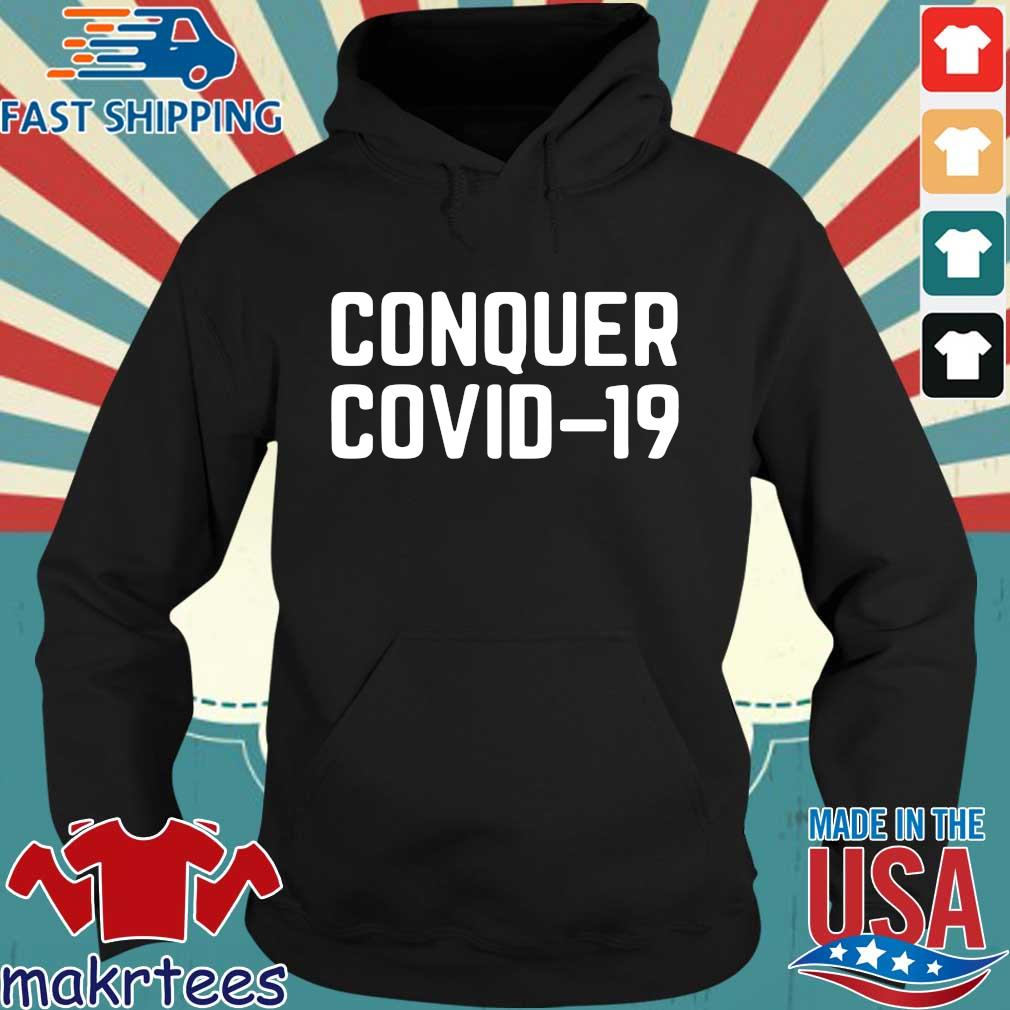 Official Conquer Covid 19 Shirt Hoodie den