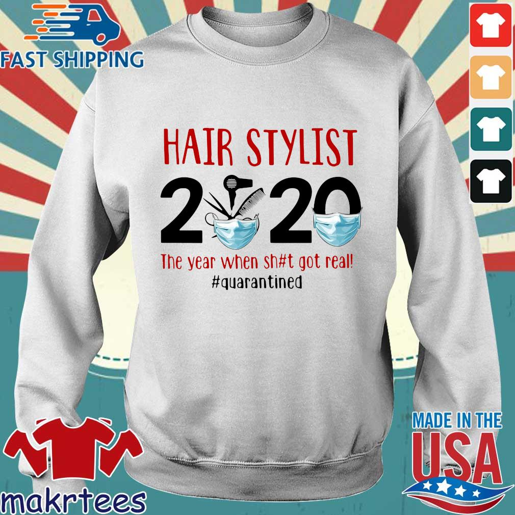 Official Hair Stylist 2020 The Year When Shit Got Real Quarantined Shirt Sweater trang