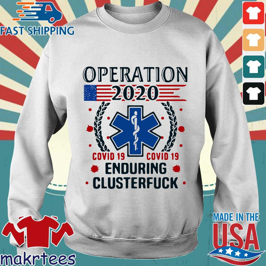 Official Nice Operation 2020 Enduring Clusterfuck Covid-19 Shirt Sweater trang
