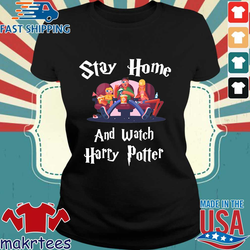 Official Stay Home And Watch Harry Potter Shirt Ladies den