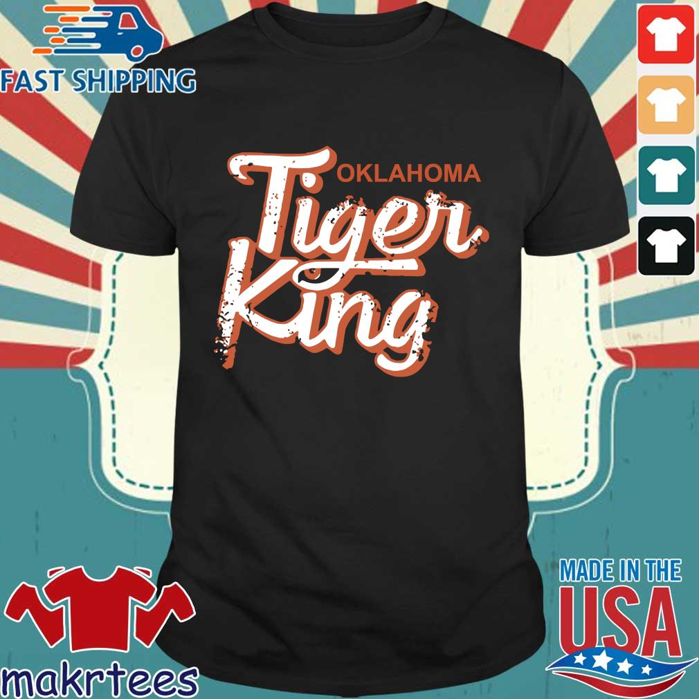 Oklahoma Tiger King Shirts