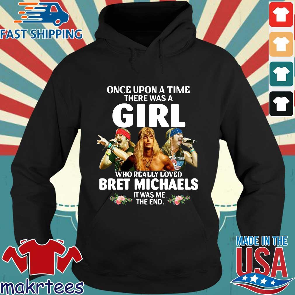 Once Upon A Time There Was A Girl Who Really Loved Bret Michaels Shirt Hoodie den