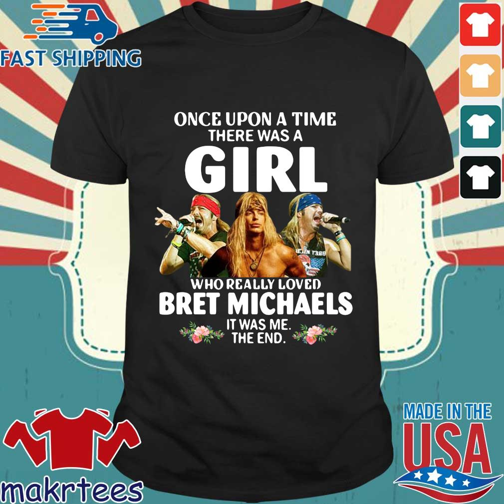 Once Upon A Time There Was A Girl Who Really Loved Bret Michaels Shirt