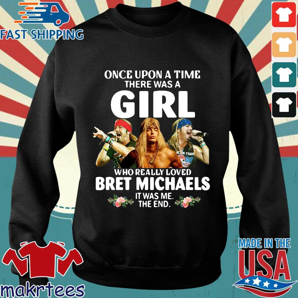Once Upon A Time There Was A Girl Who Really Loved Bret Michaels Shirt Sweater den