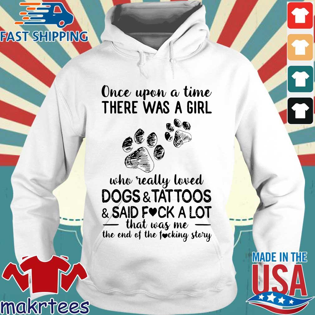 Once Upon A Time There Was A Girl Who Really Loves Dogs And Tattoos Shirt Hoodie trang