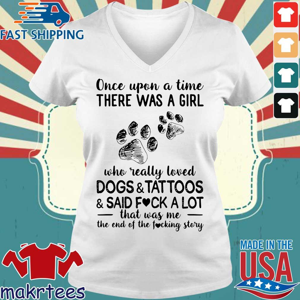 Once Upon A Time There Was A Girl Who Really Loves Dogs And Tattoos Shirt Ladies V-neck trang