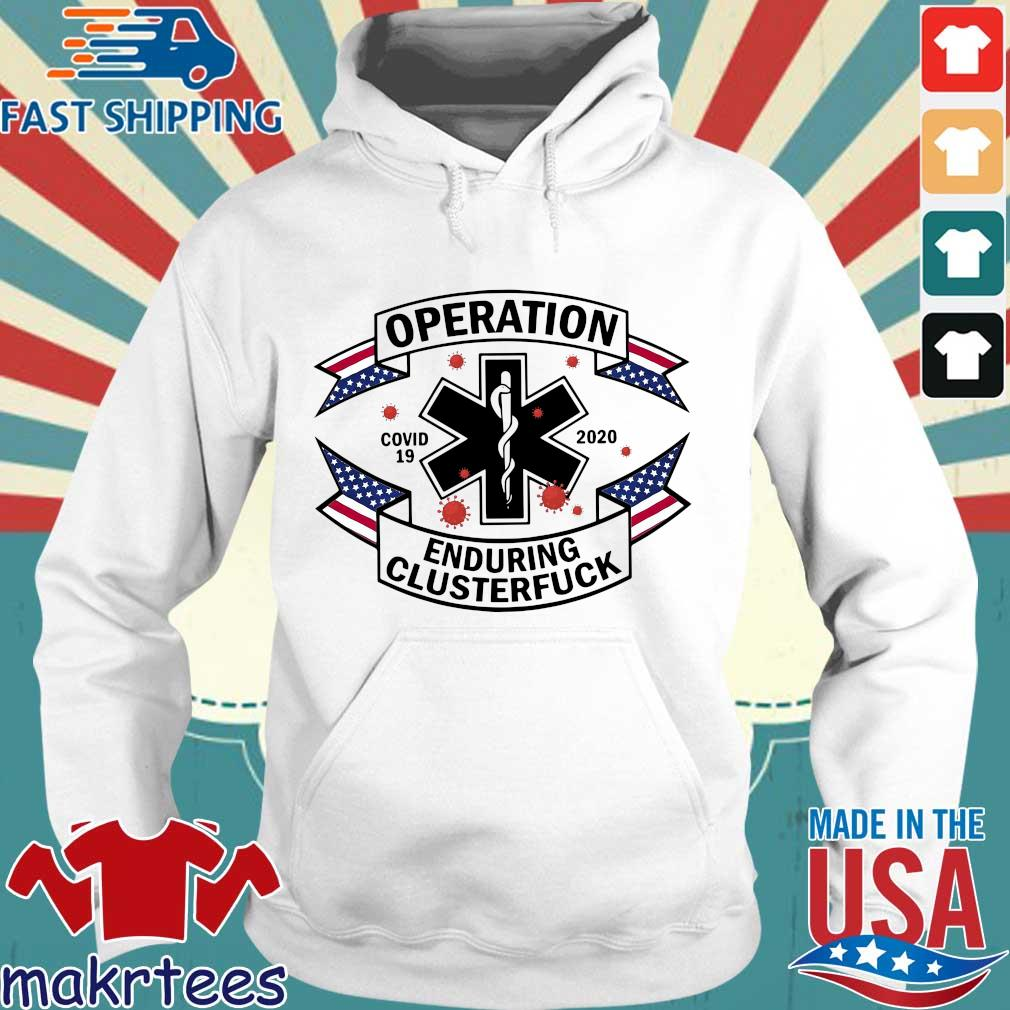 Operation Covid 19 2020 Enduring Clusterfuck Shirt Hoodie trang
