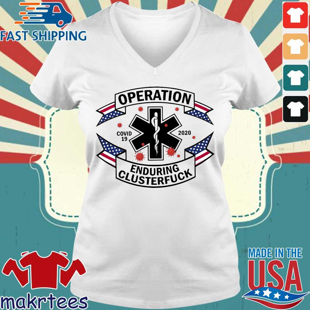 Operation Covid 19 2020 Enduring Clusterfuck Shirt Ladies V-neck trang